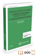 CURSO DE DERECHO FINANCIERO 2016. I DERECHO TRIBUTARIO PARTE GENERAL Y ESPECIAL II PRESUPUESTAR