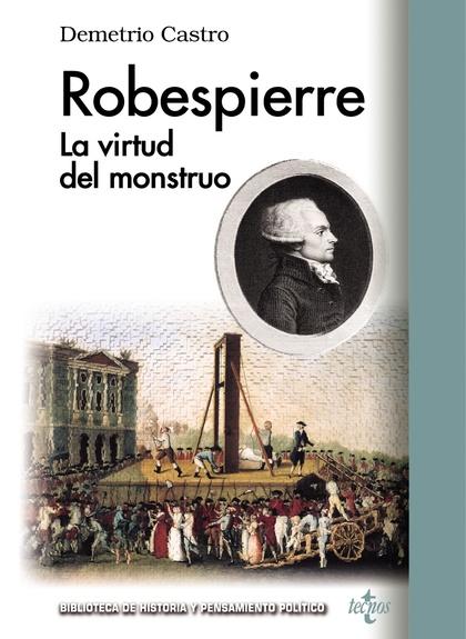ROBESPIERRE : LA VIRTUD DEL MONSTRUO