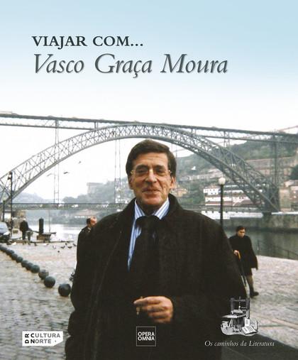 VIAJAR COM...VASCO GRAÇA MOURA