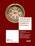 CONVENIOS FISCALES INTERNACIONALES Y FISCALIDAD DE LA UNIÓN EUROPEA 2009. ...EUROPEA