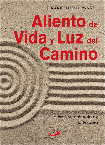 ALIENTO DE VIDA Y LUZ DEL CAMINO                                                EL ESPÍRITU, IN