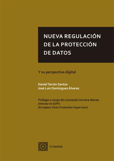 NUEVA REGULACIÓN DE LA PROTECCIÓN DE DATOS.