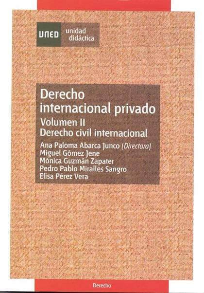 DERECHO INTERNACIONAL PRIVADO VOLUMEN II. DERECHO CIVIL INTERNACIONAL