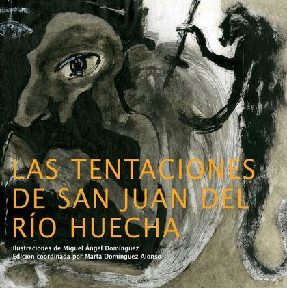 LAS TENTACIONES DE SAN JUAN DEL RÍO HUECHA.