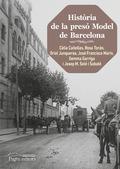 HISTÒRIA DE LA PRESÓ MODEL DE BARCELONA (2A. EDICIÓ)