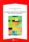 CENTROS DE IRRADIACIÓN Y PERIFERIAS DE LA LENGUA ESPAÑOLA.