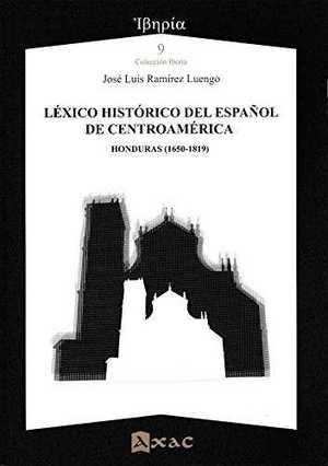 LÉXICO HISTÓRICO DEL ESPAÑOL DE CENTROAMÉRICA.