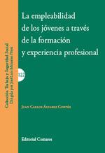 LA EMPLEABILIDAD DE LOS JÓVENES A TRAVÉS DE LA FORMACIÓN Y EXPERIENCIA PROFESION.