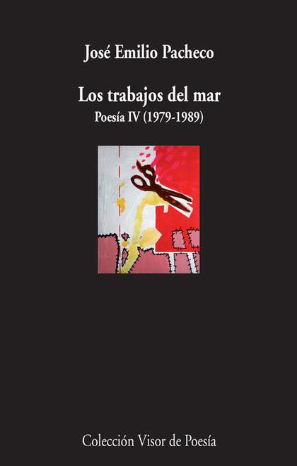 LOS TRABAJOS DEL MAR : POESÍA IV (1979-1989)