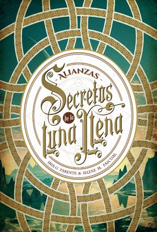 SECRETOS DE LA LUNA LLENA 1. ALIANZAS.