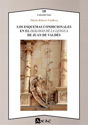 LOS ESQUEMAS CONDICIONALES EN EL DIÁLOGO DE LA LENGUA DE JUAN DE VALDÉS.