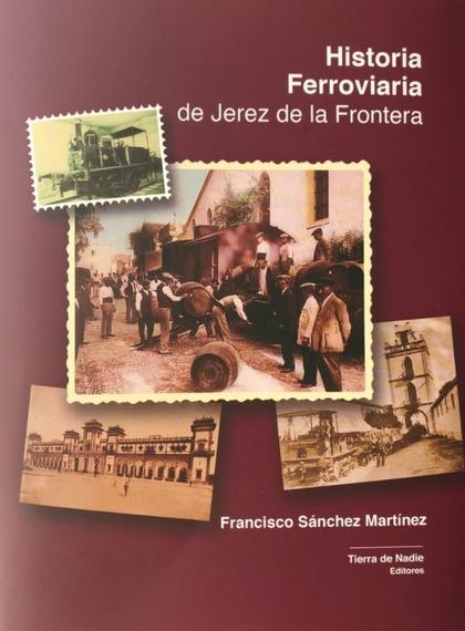 HISTORIA FERROVIARIA DE JEREZ DE LA FRONTERA.