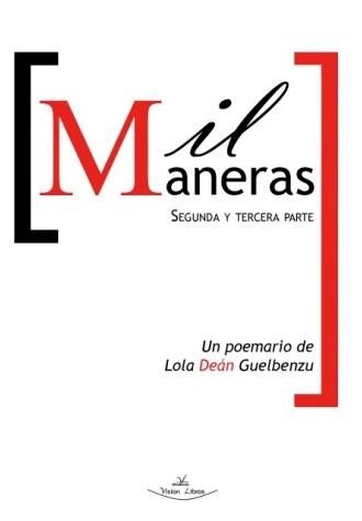 MIL MANERAS. SEGUNDA Y TERCERA PARTE