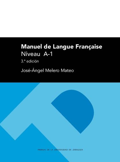 MANUEL DE LANGUE FRANÇAISE. NIVEAU A-1