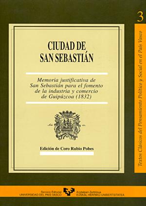 CIUDAD DE SAN SEBASTIÁN : MEMORIA JUSTIFICATIVA DE SAN SEBASTIÁN PARA EL FOMENTO DE LA INDUSTRI