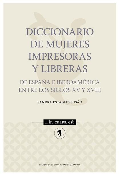 DICCIONARIO DE MUJERES IMPRESORAS Y LIBRERAS.
