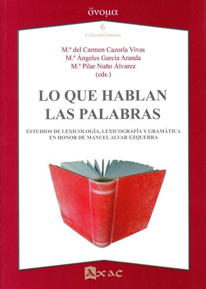LO QUE HABLAN LAS PALABRAS (HOMENAJE A MANUEL ALVAR EZQUERRA)
