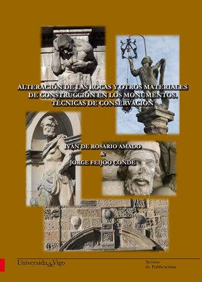ALTERACIÓN DE LAS ROCAS Y OTROS MATERIALES DE CONSTRUCCIÓN EN LOS MONUMENTOS : TÉCNICAS DE CONS