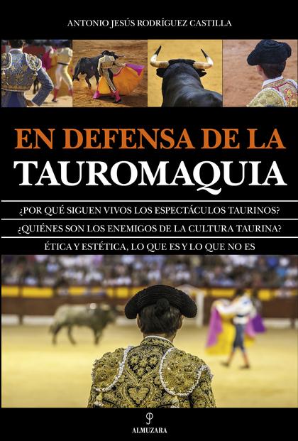 EN DEFENSA DE LA TAUROMAQUIA.