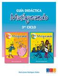 MUSIQUEANDO, EDUCACIÓN PRIMARIA, 3 CICLO. GUÍA DIDÁCTICA