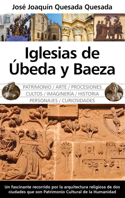 IGLESIAS DE ÚBEDA Y BAEZA.