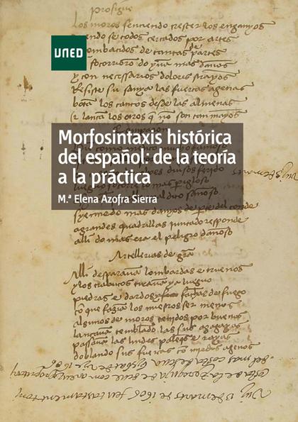MORFOSINTAXIS HISTÓRICA DEL ESPAÑOL : DE LA TEORÍA A LA PRÁCTICA