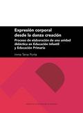 EXPRESIÓN CORPORAL DESDE LA DANZA CREACIÓN: PROCESO DE ELABORACIÓN DE UNA UNIDAD