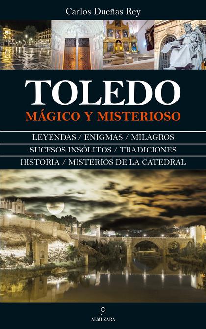 TOLEDO MÁGICO Y MISTERIOSO.