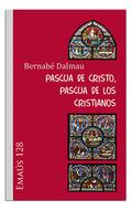 PASCUA DE CRISTO, PASCUA DE LOS CRISTIANOS.