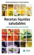 RECETAS LIQUIDAS SALUDABLES. CREMAS, SOPAS, BATIDOS, AGUAS E INFUSIONES