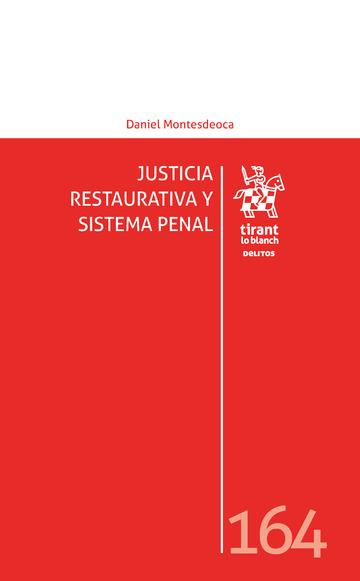 JUSTICIA RESTAURATIVA Y SISTEMA PENAL.