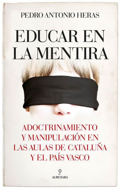 EDUCAR EN LA MENTIRA.