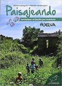 PAISAJENANDO SENDERISMO EN FAMILIA POR ANDALUCIA HUELVA