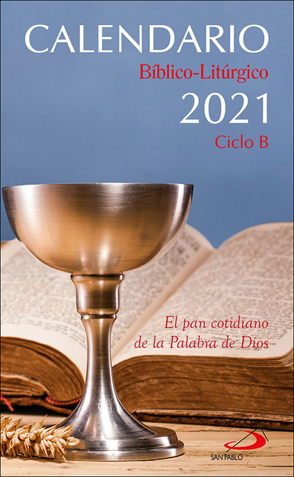 CALENDARIO BÍBLICO-LITÚRGICO 2021 - CICLO B.
