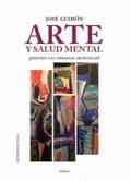 ARTE Y SALUD MENTAL, ¿EXISTEN TERAPIAS ARTÍSTICAS?.