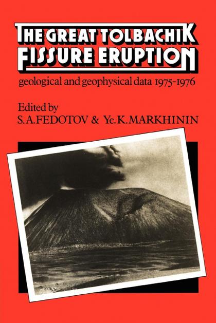THE GREAT TOLBACHIK FISSURE ERUPTION