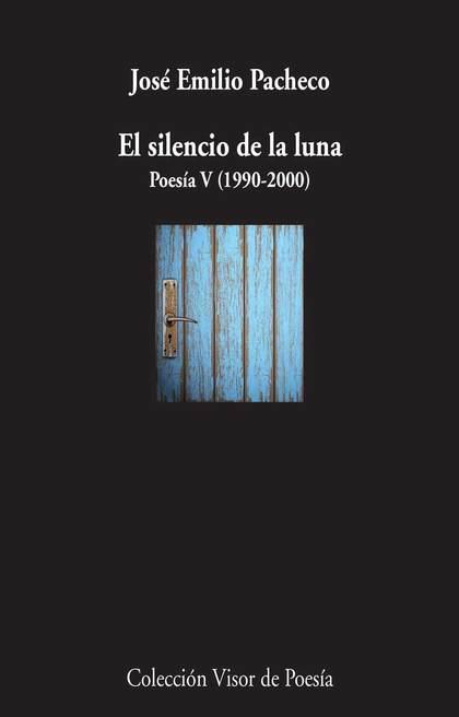 EL SILENCIO DE LA LUNA POESÍA V (1990-2000).