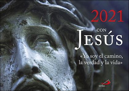 CALENDARIO DE PARED 2021 CON JESÚS. «YO SOY EL CAMINO, LA VERDAD Y LA VIDA»