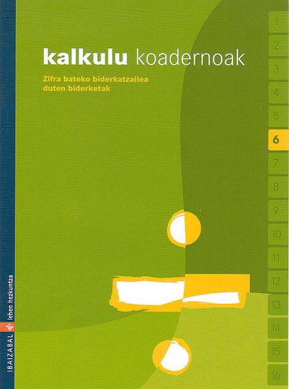KALKULU, ZIFRA BATEKO BIDERKATZAILEA DUTEN BIDERKETAK, LEHEN HEZKUNTZA, 1 ZIKLOAK. KOADERNOA 6