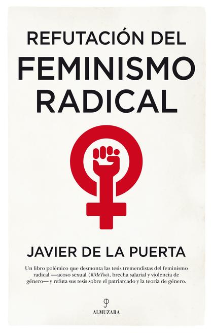 REFUTACION DEL FEMINISMO RADICAL.