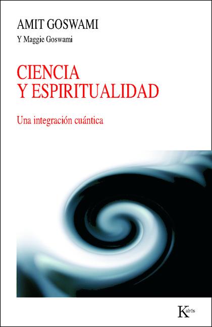 CIENCIA Y ESPIRITUALIDAD : UNA INTEGRACIÓN CUÁNTICA