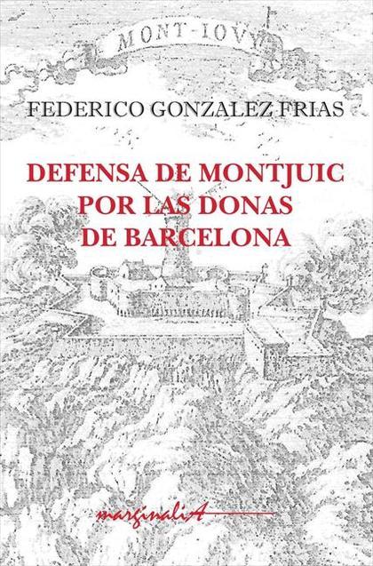DEFENSA DE MONTJUIC POR LAS DONAS DE BARCELONA