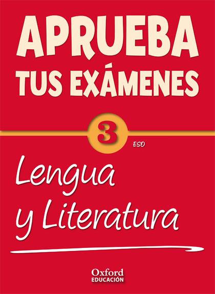 APRUEBA TUS EXÁMENES, LENGUA Y LITERATURA, 3 ESO. CUADERNO DE EJERCICIOS