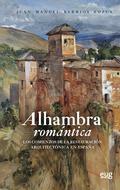 ALHAMBRA ROMÁNTICA. LOS COMIENZOS DE LA RESTAURACIÓN ARQUITECTÓNICA EN ESPAÑA