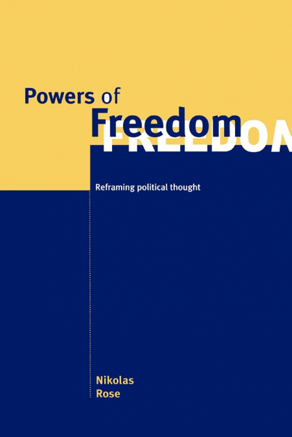 POWERS OF FREEDOM. REFRAMING POLITICAL THOUGHT