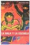 LA BALA Y LA ESCUELA. MODOS EN QUE LA EDUCACION OFICIAL COMPLEMENTA EL TRABAJO REPRESIV
