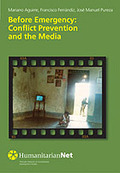 BEFORE EMERGENCY : CONFLICT PREVENTION AND THE MEDIA
