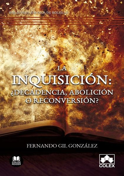 LA INQUISICION: ¿DECADENCIA, ABOLICION O RECONVERSION                           EL FIN DEL SANT