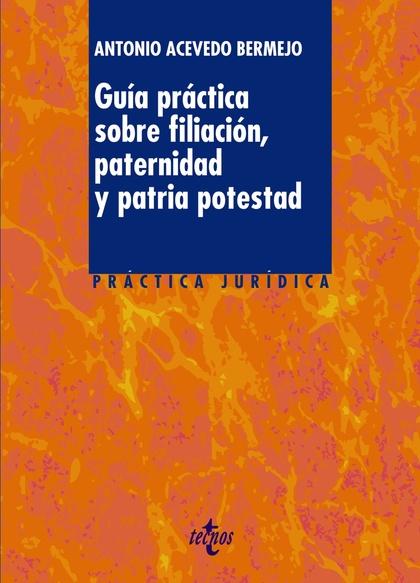 GUÍA PRÁCTICA SOBRE FILIACIÓN, PATERNIDAD Y PATRIA POTESTAD
