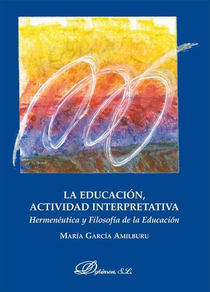 La educación, actividad interpretativa
